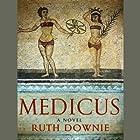 Medicus: A Novel of the Roman Empire Hörbuch von Ruth Downie Gesprochen von: Simon Vance
