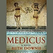 Medicus: A Novel of the Roman Empire | [Ruth Downie]