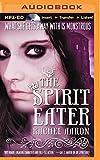 The Spirit Eater (The Legend of Eli Monpress Series)