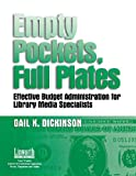 img - for Empty Pockets and Full Plates: Effective Budget Administration for Library Media Specialists book / textbook / text book
