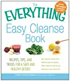 img - for The Everything Easy Cleanse Book: Recipes, tips, and tricks for a safe and healthy detox! (Everything Series) book / textbook / text book