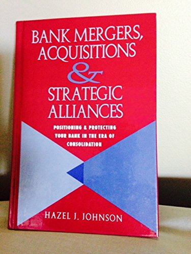bank-mergers-acquisitions-and-strategic-alliances-positioning-and-protecting-your-bank-in-the-era-of