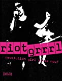 img - for Riot Grrrl: Revolution Girl Style Now! book / textbook / text book
