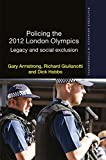 Policing the 2012 London Olympics: Legacy and Social Exclusion (Routledge Advances in Ethnography)