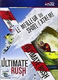 Ultimate Rush (Beyond Sports) - Le meilleur du sport extrême
