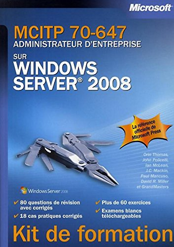 MCITP 70-647 administrateur d'entreprise sur Windows Server 2008 (French Edition)