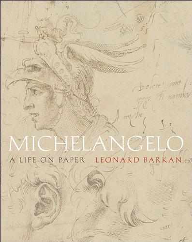 Michelangelo: A Life on Paper, Leonard Barkan