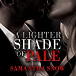 A Lighter Shade of Pale | Samantha Snow