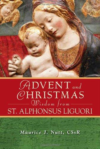 Advent Christmas Wisdom St. Alphonsus Li (Advent and Christmas)