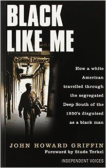Black Like Me: A Modern American Classic