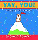 Yay, You! : Moving Out, Moving Up, Moving On