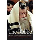 The Rebbe: The Life and Afterlife of Menachem Mendel Schneerson