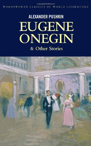 Eugene Onegin (Wordsworth Classics of World Literature)