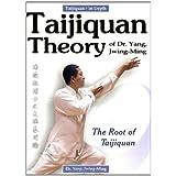 Taijiquan Theory of Dr. Yang, Jwing-Ming: The Root of Taijiquan ~ Yang Jwing-Ming