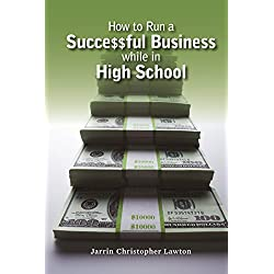 How to Run a Successful Business while in High School