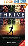 Thrive: A Guide to Optimal Health &amp; P...