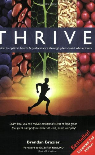 Thrive: A Guide To Optimal Health & Performance Through Plant-Based Whole Foods, Expanded Second Edition