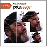 Playlist: The Very Best of Pete Seeger