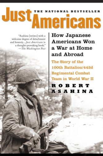 Just Americans: How Japanese Americans Won a War at Home...