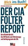Der CIA-Folterreport: Der offizielle...