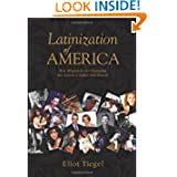Latinization of America: How Hispanics Are Changing the Nation's Sights and Sounds
