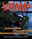 img - for VRML 2.0 Sourcebook 2nd edition by Ames, Andrea L., Nadeau, David R., Moreland, John L. (1996) Paperback book / textbook / text book