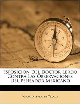 Esposicion Del Doctor Lerdo Contra Las Observaciones Del