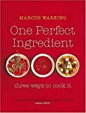 One Perfect Ingredient, Three Ways to Cook It