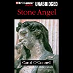 Stone Angel (       UNABRIDGED) by Carol O'Connell Narrated by Laural Merlington