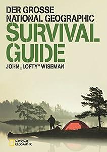 Survival:: Der große National Geographic Survival Guide von NG Buchverlag GmbH
