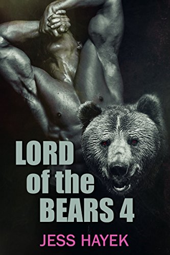 Lord of the Bears 4: Paranormal Shape Shifter Romance (Bear-Lord)