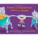 Howard B. Wigglebottom Learns About Bullies(Age 4-8)