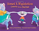 img - for Howard B. Wigglebottom Learns About Bullies book / textbook / text book