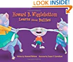 Howard B. Wigglebottom Learns About B...