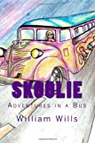 Skoolie: Adventures on a Bus