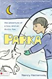 img - for Parka: The Adventure of a Boy and an Arctic Fox book / textbook / text book