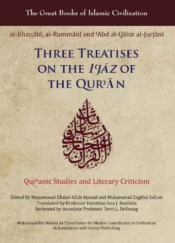 Three Treatises on the I'jaz of the Qur'an: Qur'anic Studies and Literary Criticism (Great Books of Islamic Civilization)