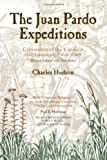 The Juan Pardo Expeditions: Exploration of the Carolinas and Tennessee, 1566-1568 (Classics in Southeastern Archaeology)