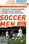 Soccer Men: Profiles of the Rogues, G...