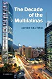 img - for By Professor Javier Santiso The Decade of the Multilatinas [Paperback] book / textbook / text book
