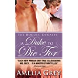 Duke to Die For: The Rogues' Dynasty ~ Amelia Grey
