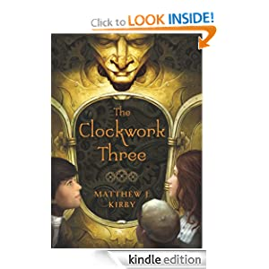 The Clockwork Three - Matthew J Kirby
