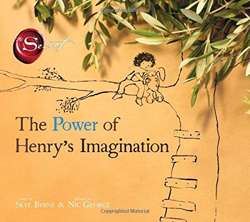 The Power of Henry's Imagination (The Secret), by Skye Byrne