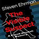The Visible Suspect: A Frank Randall Mystery, Book 2 Audiobook by Steven Ehrman Narrated by Patrick Conn