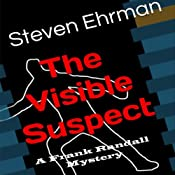 The Visible Suspect: A Frank Randall Mystery, Book 2 | Steven Ehrman