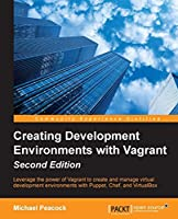 Creating Development Environments with Vagrant, 2nd Edition Front Cover