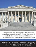 img - for Compilation and listing of 6,454 density measurements of samples from the central part of the Sierra Nevada Batholith, California: USGS Open-File Report 91-570-A book / textbook / text book