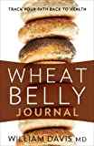 img - for Wheat Belly Journal: Track Your Path Back to Health book / textbook / text book