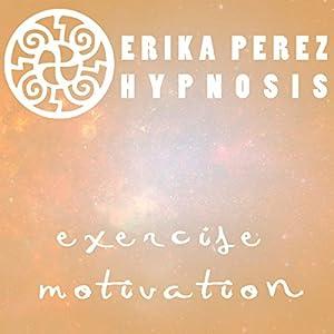 Motivacion Para Hacer Ejercicio Hipnosis [Exercise Motivation Hypnosis] Speech