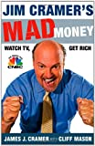 Jim Cramer's Mad Money: Watch TV, Get Rich (1416537902) by James J. Cramer